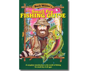 Buck Wilder's Small Fry Fishing Guide: A Complete Introduction to the World of Fishing for Small Fry of All Ages  - Summer Craft Books and Activities for Kids
