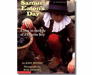 Samuel Eaton's Day: A Day in the Life of a Pilgrim Boy - Thanksgiving Books for Teachers