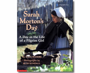 Sarah Morton's Day: A Day in the Life of a Pilgrim Girl - Thanksgiving Books for Kids