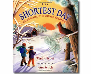 The Shortest Day: Celebrating the Winter Solstice  - Winter Books for Kids